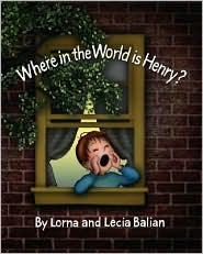 Where in the World Is Henry? - Lorna Balian, Lecia Balian (Illustrator)