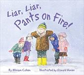 Liar, Liar, Pants on Fire - Cohen, Miriam / Himler, Ronald
