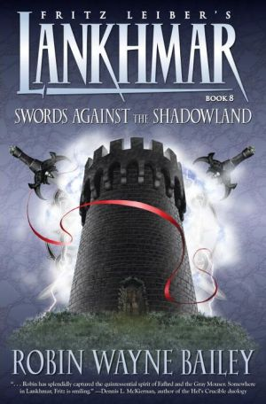 Lankhmar, Book 8: Swords against the Shadowland - Robin Wayne Bailey