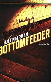 Bottomfeeder - Fingerman, B. H.