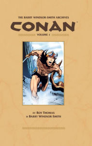 The Barry Windsor-Smith Conan Archives, Volume 1 - Roy Thomas