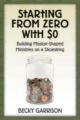 Starting from Zero with $0 - Becky Garrison