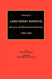 Abstract of Land Grant Surveys, Augusta & Rockingham Counties, 1761-1791 - Kaylor, Peter Cline