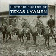 Historic Photos of Texas Lawmen - Mike Cox