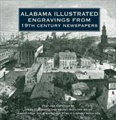 Alabama Illustrated Engravings from 19th Century Newspapers - Baggett, James L. / Scouten Bates, Kelsey / Birmingham Public Libraries