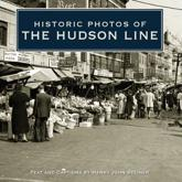 Historic Photos of the Hudson Line - Henry John Steiner