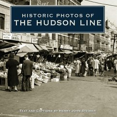 Historic Photos of the Hudson Line - Steiner, Henry John