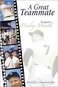 Great Teammate: The Legend of Mickey Mantle - Randall Swearingen