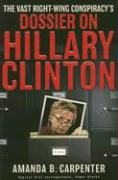 The Vast Right-Wing Conspiracy's Dossier on Hillary Rodham Clinton