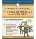 The Politically Incorrect Guide to the Great Depression and the New Deal - Robert Murphy