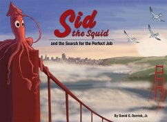 Sid the Squid: And the Search for the Perfect Job - Derrick, David