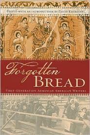 Forgotten Bread: First-Generation Armenian-American Writers - David Kherdian