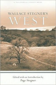 Wallace Stegner's West: Selected Works - Wallace Stegner