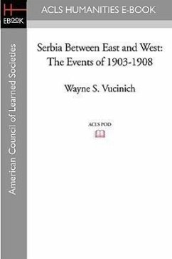 Serbia Between East and West: The Events of 1903-1908 - Vucinich, Wayne S.