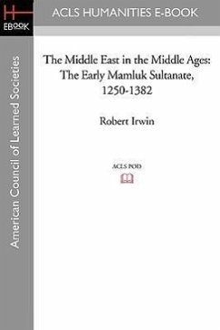 The Middle East in the Middle Ages: The Early Mamluk Sultanate 1250-1382 - Irwin, Robert