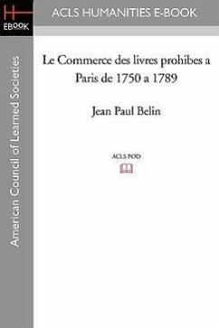 Le Commerce Des Livres Prohibes a Paris de 1750 a 1789 - Belin, Jean Paul