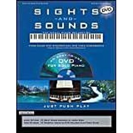 Sights and Sounds Piano Collection: Piano Solos with Synchronized DVD Video Backgrounds - Hal Léonard Publishing Corporation