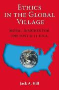 Ethics in the Global Village: Moral Insights for the Post 9-11 USA