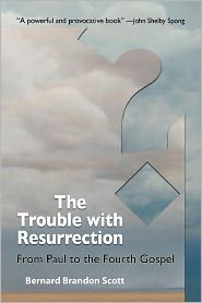 The Trouble With Resurrection - Bernard Brandon Scott
