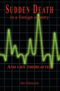 Sudden Death in a Foreign Country and Life Thereafter
