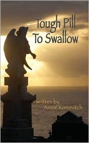 Tough Pill To Swallow - Annie Konovitch