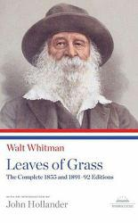 Leaves of Grass: 1855 and 1891-92 Editions - Walt Whitman
