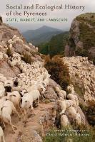 Social and Ecological History of the Pyrenees: State, Market, and Landscape