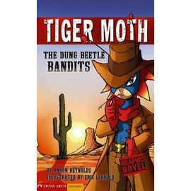 The Dung Beetle Bandits: Tiger Moth - Aaron Reynolds