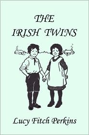 The Irish Twins, Illustrated Edition (Yesterday's Classics) - Lucy Fitch Perkins