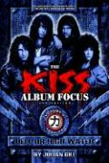 The Kiss Album Focus, Vol. 2: Hell or High Water, 1983-96