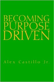 Becoming Purpose Driven - Alex Castillo Jr.