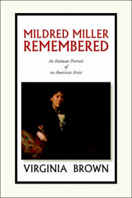 Mildred Miller Remembered: An Intimate Portrait of an American Artist - Virginia Brown