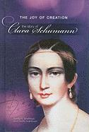 The Joy of Creation: The Story of Clara Schumann