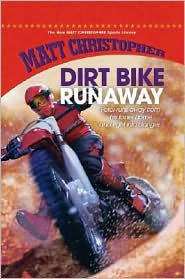 Dirt Bike Runaway - Matt Christopher