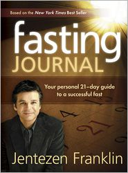Fasting Journal: Your Personal 21-Day Guide to a Successful Fast - Jentezen Franklin