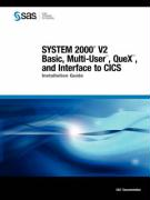System 2000(r) V2 Basic, Multi-User(tm), Quex(tm), and Interface to CICS: Installation Guide