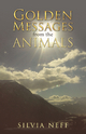 Golden Messages from the Animals - Silvia Neff