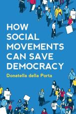 How Social Movements Can Save Democracy - Donatella Della Porta (author)