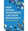 How Social Movements Can Save Democracy - Donatella Della Porta