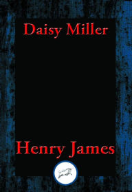 Daisy Miller: With Linked Table of Contents Henry James Author