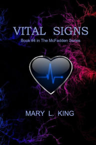 Vital Signs: Book #4 in the McFadden Series Mary L King Author