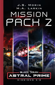 Astral Prime Mission Pack 2: Missions 5-8 J. S. Morin Author