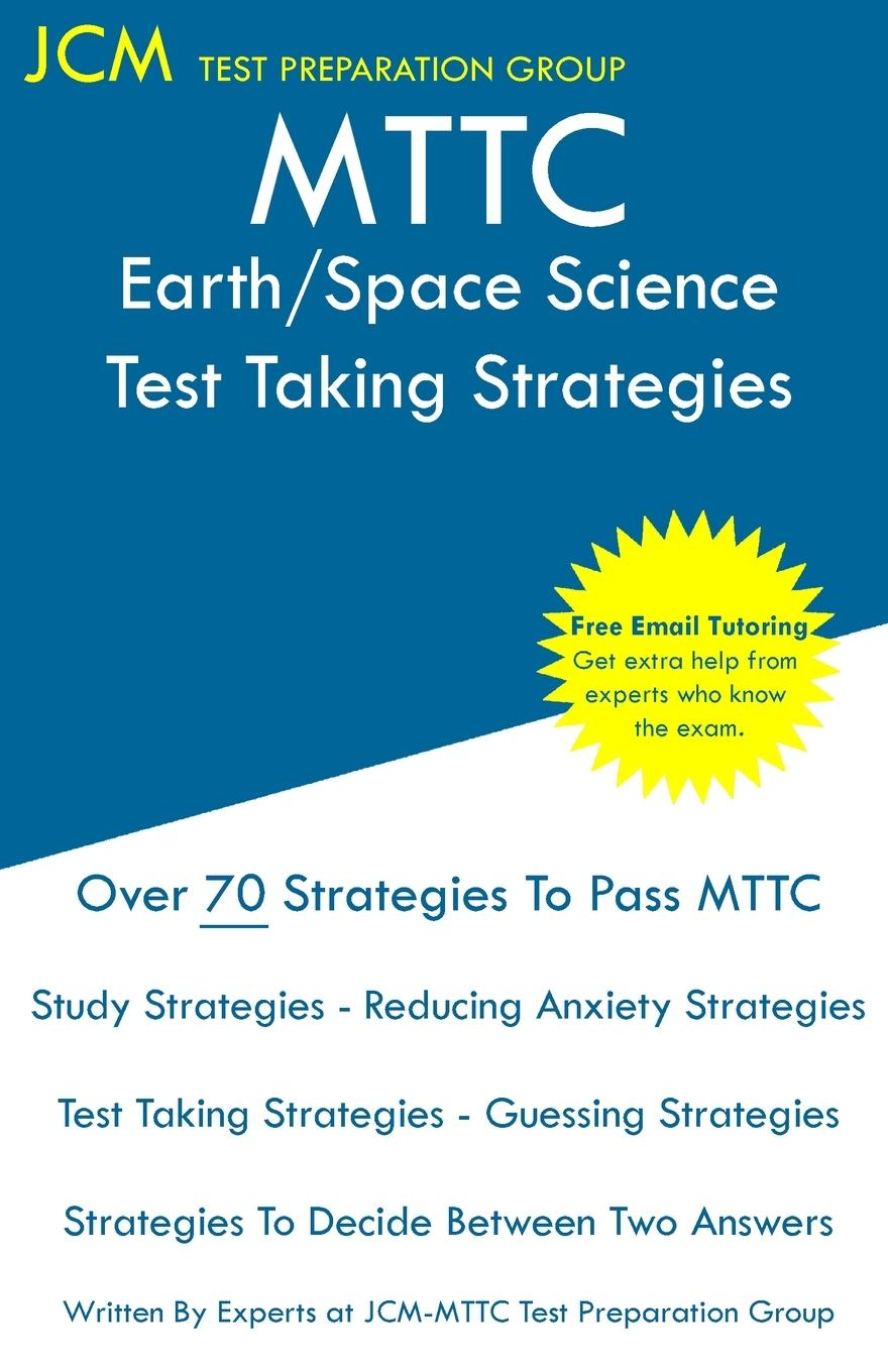 MTTC Earth/Space Science - Test Taking Strategies  MTTC 020 Exam - Free Online Tutoring - New 2020 Edition - The latest strategies to pass your exam.  Jcm-Mttc Test Preparation Group  Taschenbuch - Test Preparation Group, Jcm-Mttc