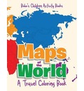 Maps of the World, a Travel Coloring Book - Bobo's Children Activity Books