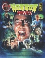 Fantastic Press Presents Top 100 Horror Movies - Gary Gerani (author), Steve Chorney (artist)