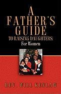 A Father's Guide to Raising Daughters: For Women