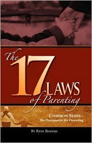 The 17 Laws Of Parenting - Russ Rogers