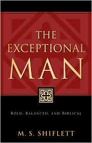 The Exceptional Man - M. S. Shiflett