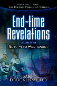 The Branson Family Chronicles -End Time Revelations - Bart Druckenmiller