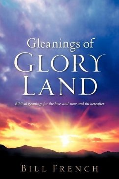 Gleanings of Glory Land - French, Bill